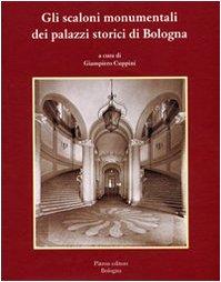 9788855530026: Gli scaloni monumentali dei palazzi storici di Bologna