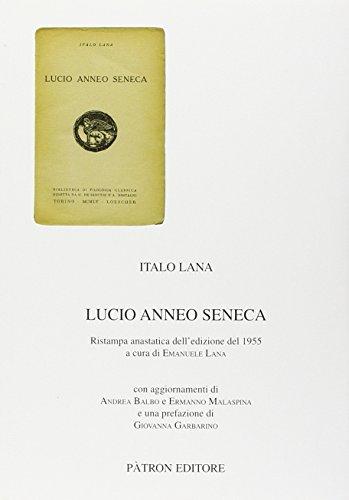 Lucio Anneo Seneca. Ristampa anastatica dell'edizione del: LANA, I.,