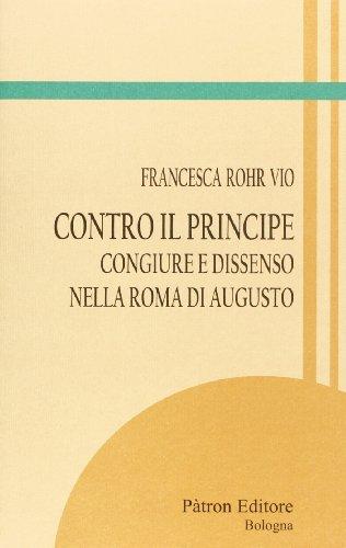 9788855531276: Contro il principe. Congiure e dissenso nella roma di Augusto (Itinerari di storia antica)