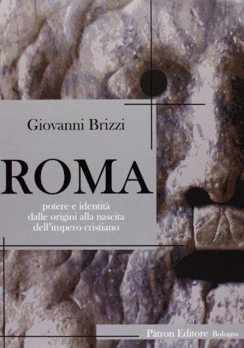 9788855531535: Roma. Potere e identità dalle origini alla nascita dell'impero cristiano