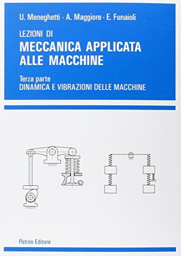 Lezioni di meccanica applicata alle macchine: 3: Umberto Meneghetti; Alberto