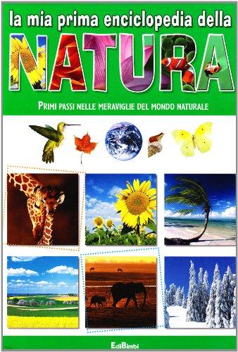 9788855603294: La mia prima enciclopedia della natura