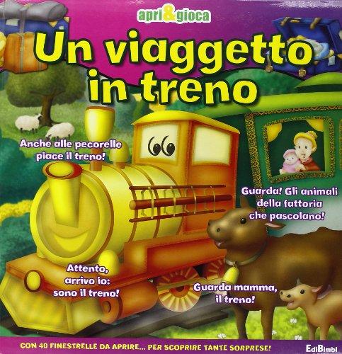 9788855609777: Un viaggetto in treno. Apri & gioca. Libro pop-up