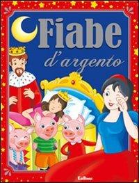 9788855611213: Fiabe d'argento. Ediz. illustrata