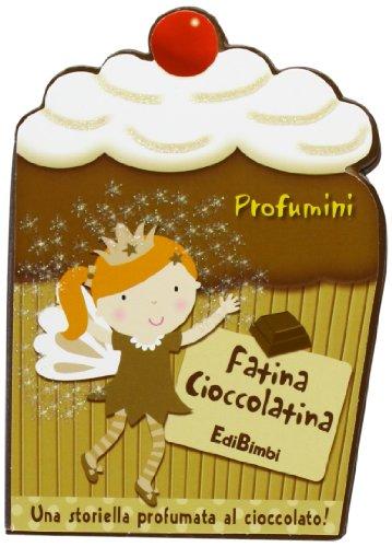 9788855615723: Fatina Cioccolatina. Profumini