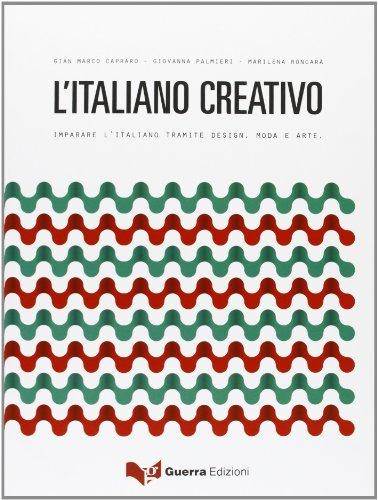 9788855700030: L'italiano creativo. Imparare l'italiano tramite design, moda e arte