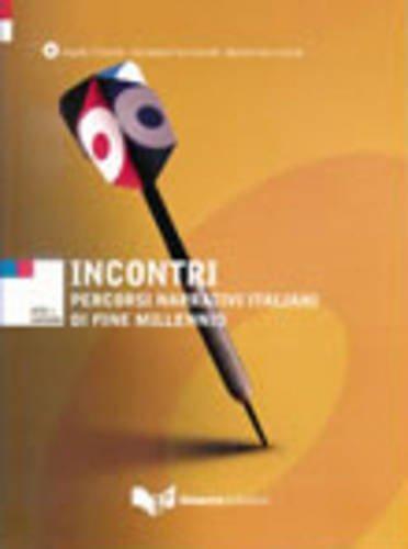9788855700429: Incontri. Percorsi narrativi italiani di fine millennio (Arte e metodo)