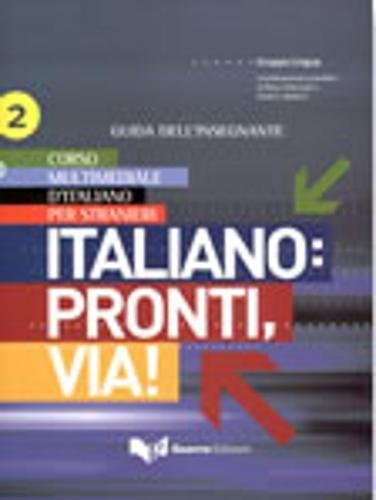9788855701174: Italiano. Pronti e via! Corso multimediale d'italiano per stranieri. Guida dell'insegnante: 2