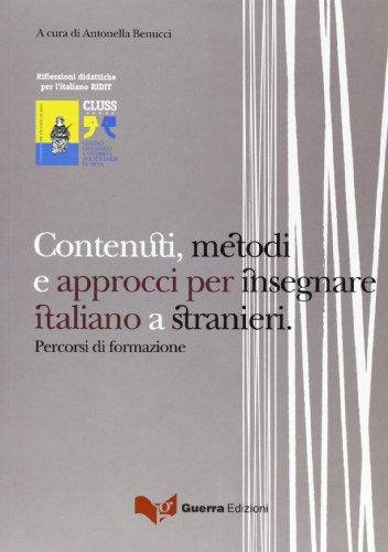 9788855701594: Contenuti, metodi e approcci per insegnare italiano a stranieri. Percorsi di formazione