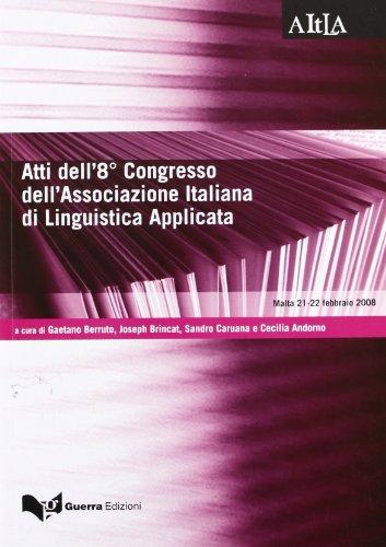 9788855701709: Atti dell'8° Congresso dell'Associazione italiana di linguistica applicata. Lingua, cultura e cittadinanza in contesti migratori. Europa e area mediterranea