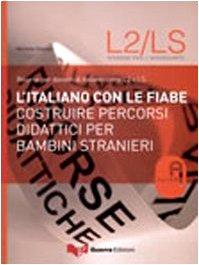 9788855701730: L'italiano con le fiabe. Costruire percorsi didattici per bambini stranieri (Risorse A.L.I.A.S.: insegnare ital. L2/LS)
