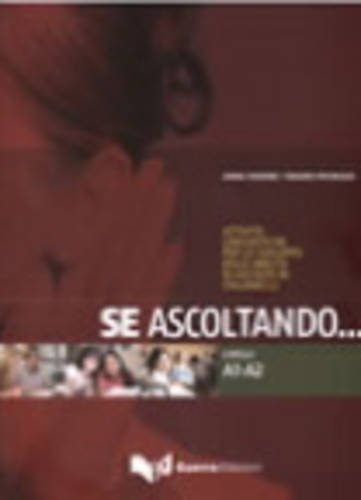 9788855702072: Se ascoltando... Livelli A1-A2. Attività linguistiche per lo sviluppo delle abilità di ascolto in italiano L2. Con CD Audio