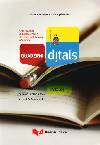 9788855703796: Quaderni Ditals. Certificazione di competenza in didattica dell'italiano a stranieri. Livello 1°. Sessione 23 febbraio 2009