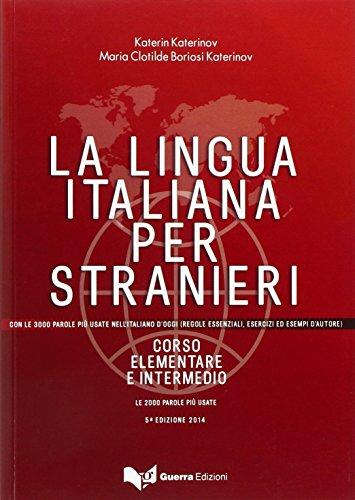 9788855705264: La lingua italiana per stranieri. Corso elementare e intermedio unico: Corso Elementare ed Intermedio