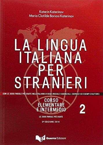 La lingua italiana per stranieri II. Lehrbuch: Katerin Katerinov, Maria