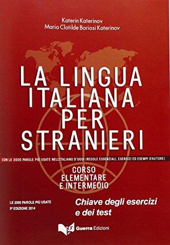 La lingua italiana per stranieri. Corso elementare: Katerin Katerinov; Maria