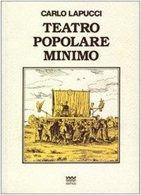 Teatro popolare minimo.: Lapucci,Carlo.