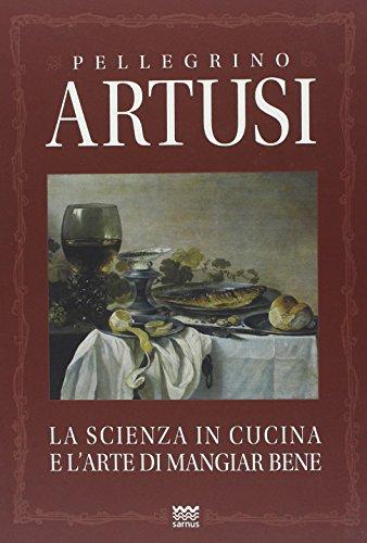 9788856300451: La scienza in cucina e l'arte di mangiar bene (Italian Edition)