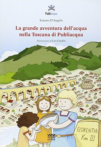 9788856300550: La grande avventura dell'acqua nella Toscana di Publiacqua