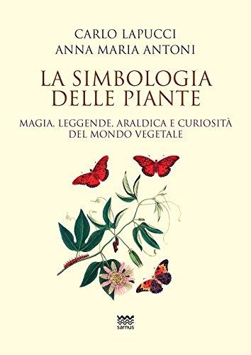 LA SIMBOLOGIA DELLE PIANTE: LAPUCCI C. ANTONI