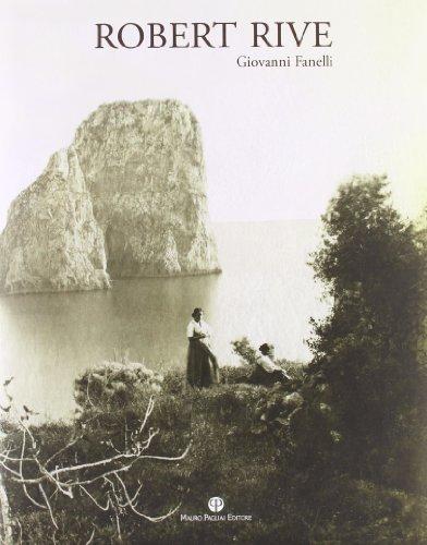 Robert Rive (I Grandi Fotografi Dell'ottocento) (Italian Edition) (8856401231) by Fanelli, Giovanni