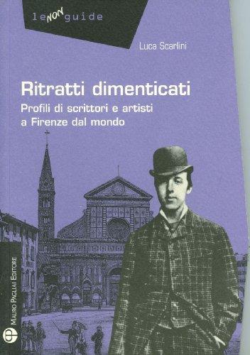 Ritratti Dimenticati: Profili Di Scrittori E Artisti: Scarlini, Luca