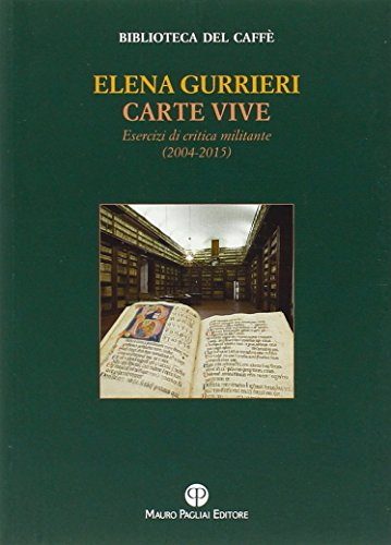 Carte vive. Esercizi di critica militante (2004-2014).: Gurrieri,Elena.
