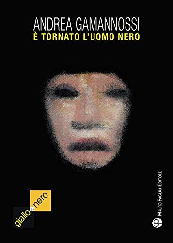 È tornato l'uomo nero (il mostro di: Andrea Gamannossi