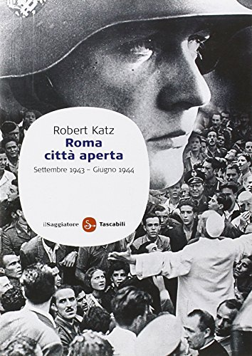 9788856500479: Roma città aperta. Settembre 1943-giugno 1944 (Saggi. Tascabili)