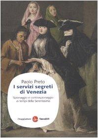 9788856501643: I servizi segreti di Venezia. Spionaggio e controspionaggio ai tempi della Serenissima (Saggi. Tascabili)