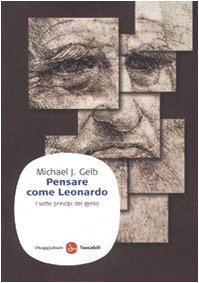 Pensare come Leonardo. I sette princìpi del genio (8856501724) by Michael J. Gelb