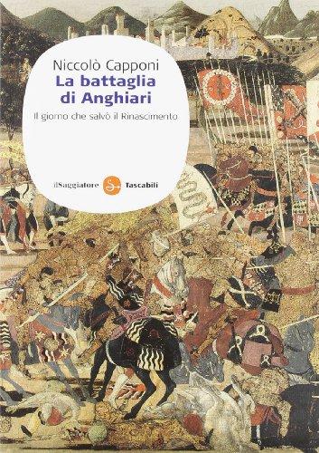 9788856503364: La battaglia di Anghiari. Il giorno che salvò il Rinascimento