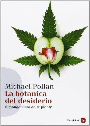 9788856503951: La botanica del desiderio. Il mondo visto dalle piante