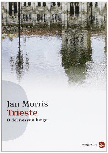 Trieste. O del nessun luogo (8856503964) by Jan Morris