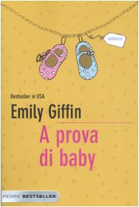 A prova di baby (8856603764) by Emily Giffin