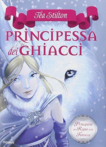 9788856603989: La principessa dei ghiacci. Principesse del regno della fantasia