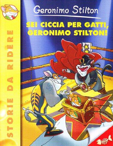 9788856605648: Sei ciccia per gatti, Geronimo Stilton! (Storie da ridere)
