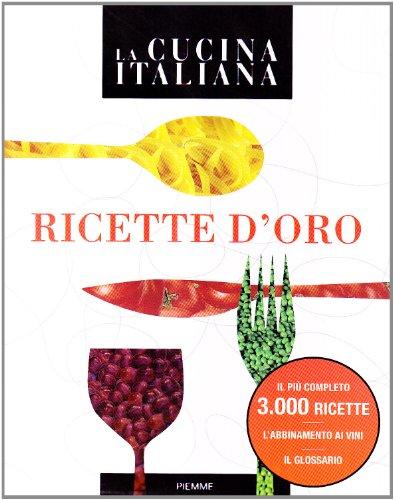 9788856610093: La cucina italiana. Ricette d'oro.