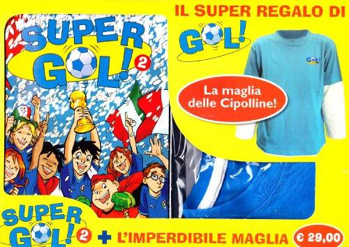 Supergol. Con Gadget. Vol. 2. - Garlando, Luigi