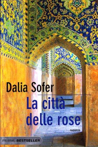 La citta' delle rose - Dalia Sofer