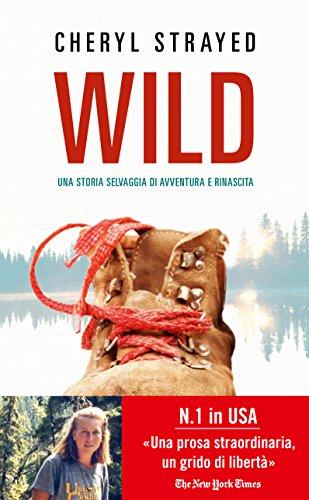 9788856611489: Wild. Una storia selvaggia di avventura e rinascita