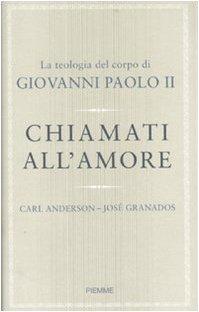 9788856611977: Chiamati all'amore. La teologia del corpo di Giovanni Paolo II