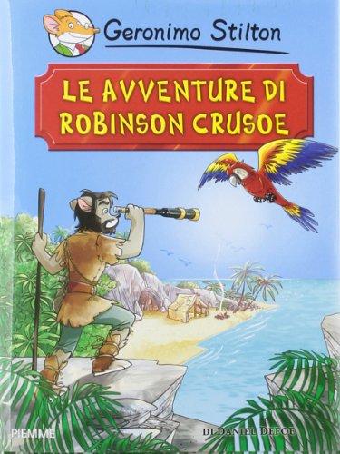 Le avventure di Robinson Crusoe di Daniel: Geronimo Stilton