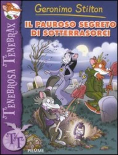 Geronimo Stilton: Il Pauroso Segreto Dei Sotterrasorci (Italian Edition) (9788856616590) by [???]