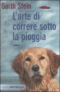 9788856616699: L'arte di correre sotto la pioggia (Bestseller)