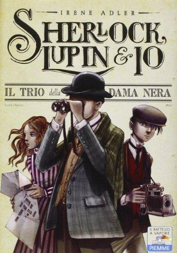 9788856618839: Il trio della Dama Nera (Il Battello a vapore. Sherlock, Lupin & io)