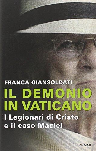 9788856619874: Il demonio in Vaticano. I Legionari di Cristo e il caso Maciel