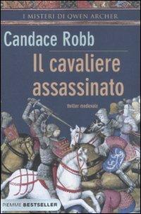 Il cavaliere assassinato. I misteri di Owen Archer (8856620227) by Candace Robb