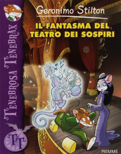 Geronimo Stilton: Il Fantasma Del Teatro Dei Sospiri (Italian Edition) (9788856623222) by [???]