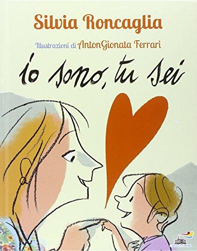 Io sono, tu sei: Silvia Roncaglia; Antongionata
